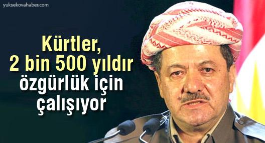 Barzani: Kürtler, 2500 yıldır özgürlük için çalışıyor