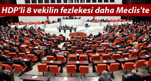 HDP'li 8 vekilin fezlekesi daha Meclis'te