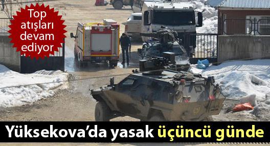 Yüksekova'da yasak üçüncü gününde