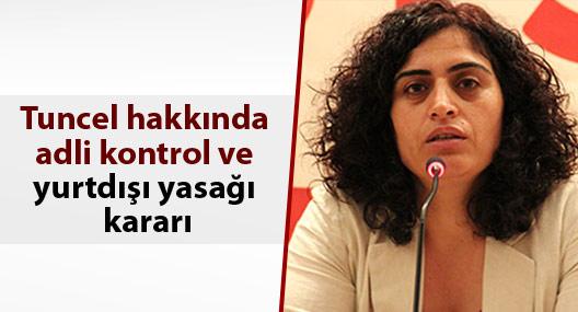 Sebahat Tuncel hakkında adli kontrol ve yurtdışı yasağı kararı