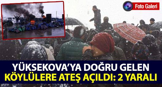 Yüksekova'ya doğru gelen köylülere ateş açıldı: 2 yaralı