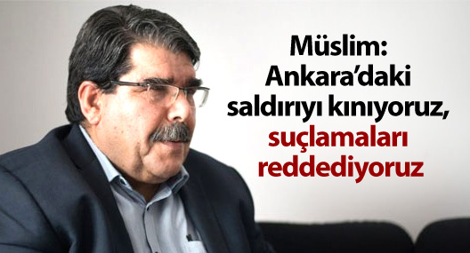 Müslim: Ankara'daki saldırıyı kınıyoruz, suçlamaları reddediyoruz
