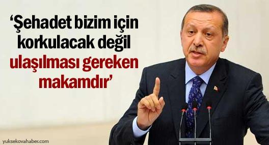 Erdoğan: Şehadet bizim için korkulacak değil ulaşılması gereken makamdır