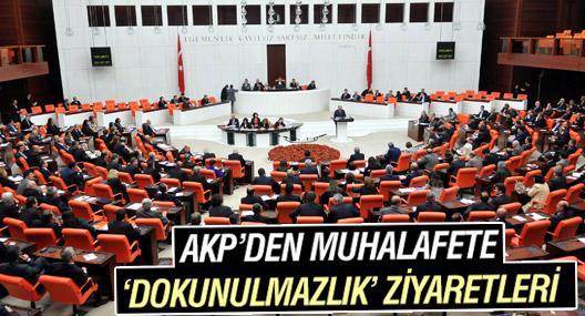 AKP'den CHP, MHP ve HDP'ye 'dokunulmazlık' ziyareti