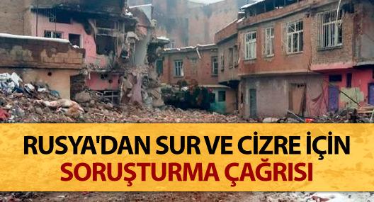 Rusya'dan Sur ve Cizre için soruşturma çağrısı