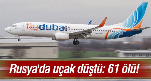 Rusya'da uçak düştü: 61 ölü!