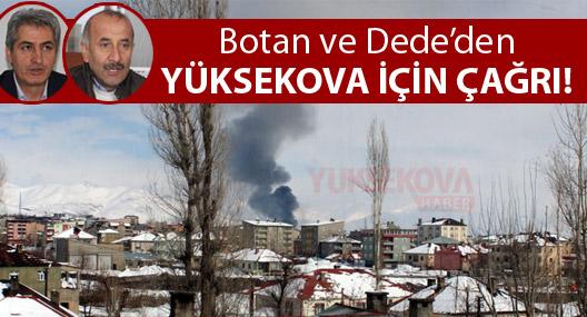 Botan ve Dede'den Yüksekova için çağrı!