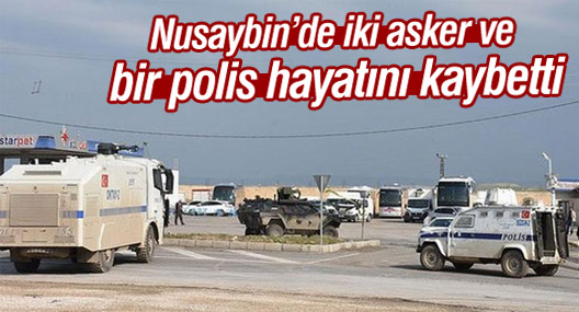 Nusaybin'de iki asker ve bir polis hayatını kaybetti