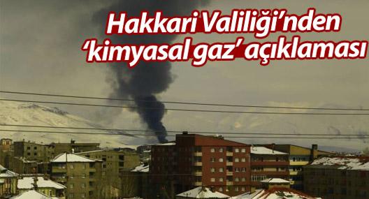 Hakkari Valiliği'nden 'kimyasal gaz' açıklaması