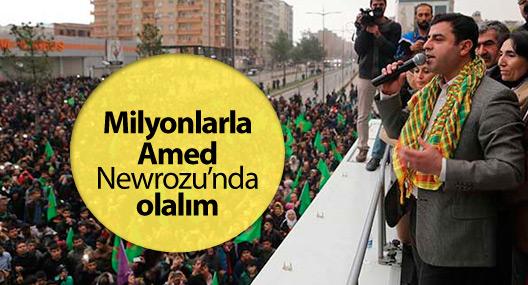 Demirtaş: Milyonlarla Amed Newrozu'nda olalım