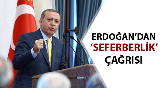 Erdoğan 'seferberlik' çağrısı yaptı