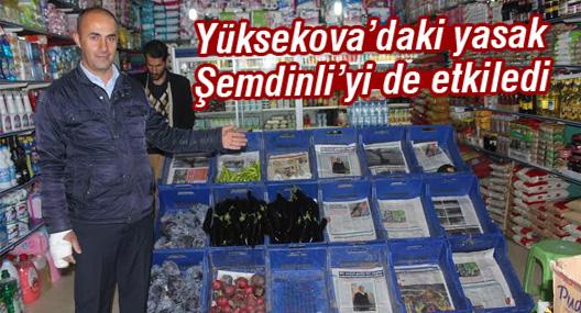 Yüksekova'daki yasak Şemdinli'yi de etkiledi
