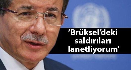 Davutoğlu: 'Brüksel'deki saldırıları lanetliyorum'