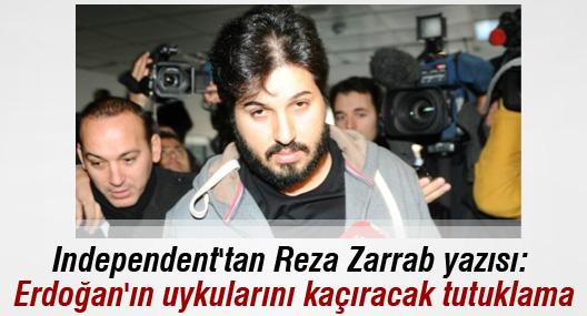 Independent'tan Reza Zarrab yazısı: Erdoğan'ın uykularını kaçıracak tutuklama