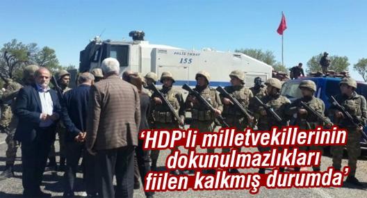 'HDP'li milletvekillerinin dokunulmazlıkları fiilen kalkmış durumda'