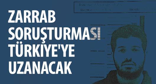 Zarrab soruşturması Türkiye'ye uzanacak