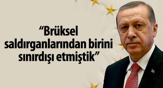 Erdoğan: Brüksel saldırganlarından birini sınırdışı etmiştik