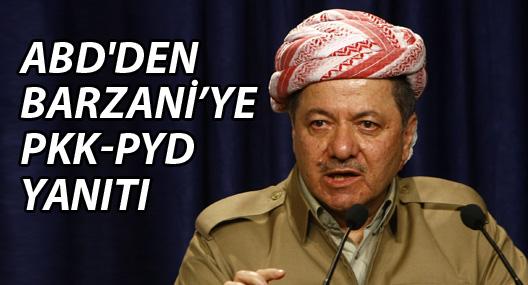 ABD'den Barzani'ye PKK-PYD yanıtı