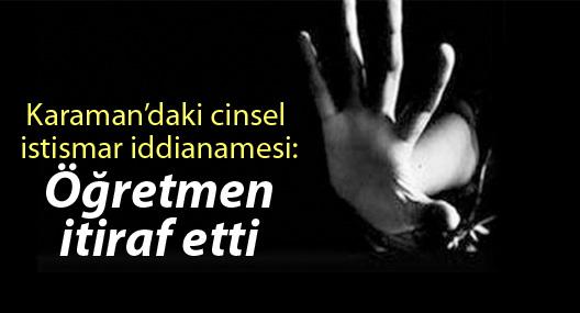Öğretmen tecavüzü itiraf etti: İlk istismar Ensar Evi'nde