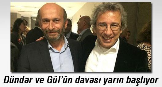 Dündar ve Gül'ün davası yarın başlıyor
