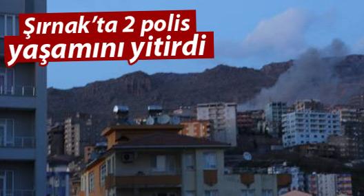 Şırnak'a 2 polis hayatını kaybetti