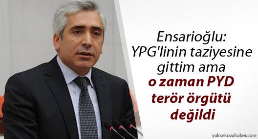 Ensarioğlu: YPG'linin taziyesine gittim ama o zaman PYD terör örgütü değildi