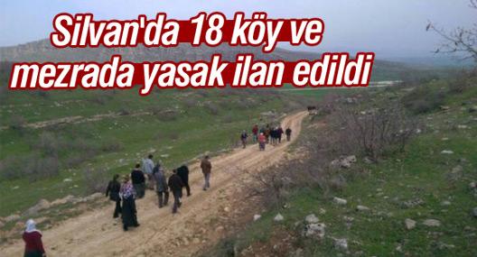 Silvan'da 18 köy ve mezrada yasak ilan edildi