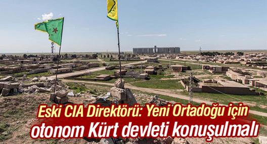 Eski CIA Direktörü: Yeni Ortadoğu için otonom Kürt devleti konuşulmalı