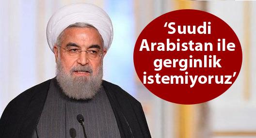 Ruhani: Suudi Arabistan ile gerginlik istemiyoruz