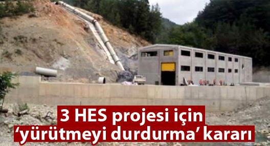 3 HES projesi için 'yürütmeyi durdurma' kararı