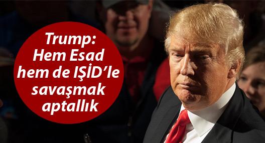 Trump: Hem Esad hem de IŞİD'le savaşmak aptallık