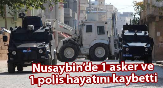Nusaybin'de 1 polis ve 1 asker hayatını kaybetti