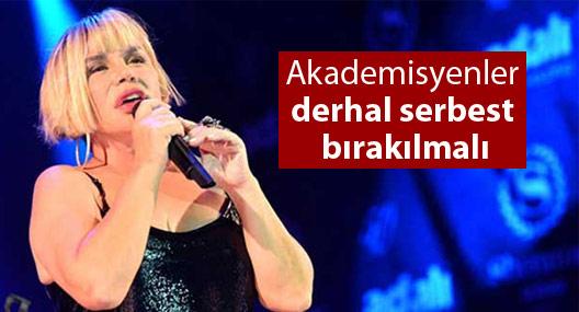 Sezen Aksu'dan çağrı: Akademisyenler derhal serbest bırakılmalı