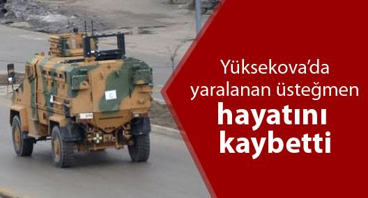 Yüksekova'da ağır yaralanan asker, hayatını kaybetti