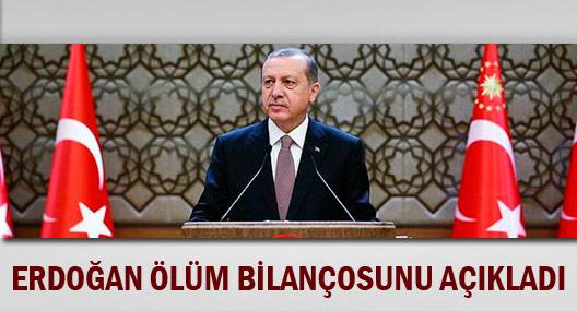 Erdoğan ölüm bilançosunu açıkladı