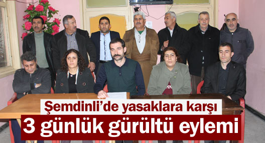 Şemdinli'de yasaklara karşı 3 günlük gürültü eylemi