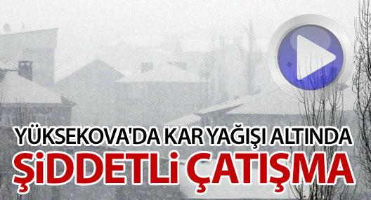 Yüksekova'da kar altında şiddetli çatışma