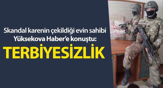 Yüksekova: Skandal fotoğrafın çekildiği evin sahibi konuştu