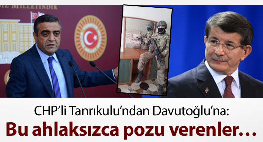 CHP'li Tanrıkulu'ndan Davutoğlu'na: Yüksekova'da bu ahlaksızca pozu verenler...
