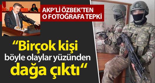 Özbek: Birçok kişi böyle olaylar yüzünden dağa çıktı