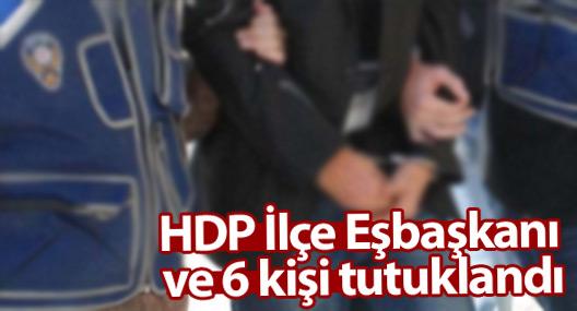 HDP İlçe Eşbaşkanı ve 6 kişi tutuklandı