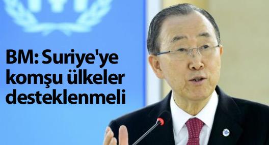BM: Suriye'ye komşu ülkeler desteklenmeli