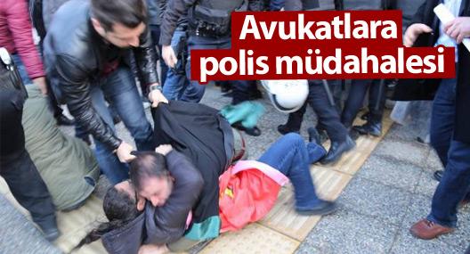 Adliyede avukatlara polis müdahalesi