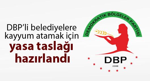 DBP'li belediyelere kayyum atamak için yasa taslağı hazırlandı