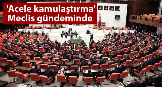 'Acele kamulaştırma' Meclis gündeminde