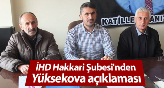 İHD Hakkari Şubesi'nden Yüksekova açıklaması