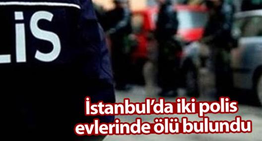 İstanbul'da 2 polis ölü bulundu