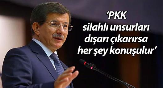 Davutoğlu: PKK silahlı unsurları dışarı çıkarırsa her şey konuşulur