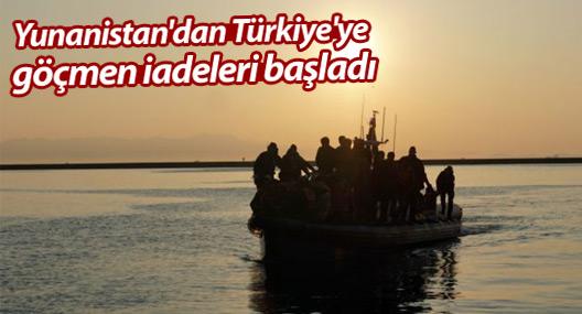 Yunanistan'dan Türkiye'ye göçmen iadeleri başladı
