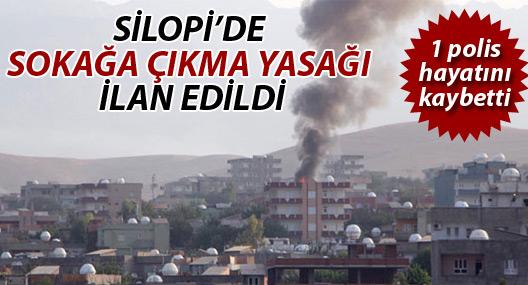 Silopi'de sokağa çıkma yasağı ilan edildi